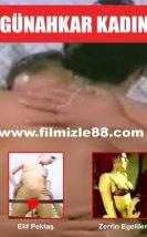 Günahkar Kadın izle Zerrin Egeliler Filmleri 1979 Yeşilçam Erotik