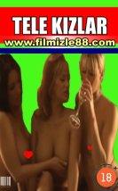 Tele Kızlar Filmi 2005 ( +18 Film)