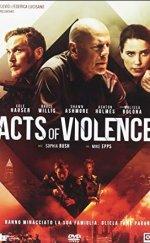 Şiddet Eylemleri Filmi (Acts Of Violence 2018)