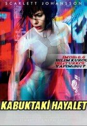 Kabuktaki Hayalet izle Türkçe Dublaj – 2017 Bilim Kurgu Filmleri