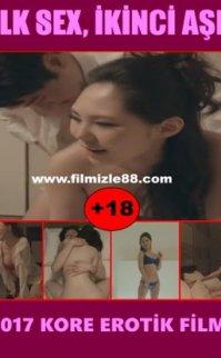 İlk Seks İkinci Aşk 2017 Güney Kore Erotik Filmi izle