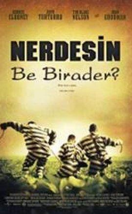 Nerdesin Be Birader izle Türkçe Dublaj