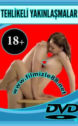 Tehlikeli Yakınlaşmalar (+18 Yabancı Erotik Film)