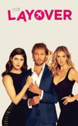 The Layover izle Türkçe Altyazılı 2017 Romantik Komedi Filmi